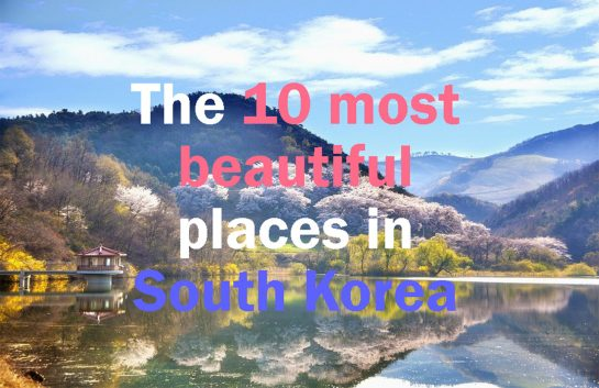 10 most beautiful places to see in south korea